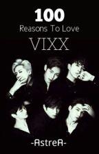 VIXX Sevmek İçin 100 Neden by -AstreA-