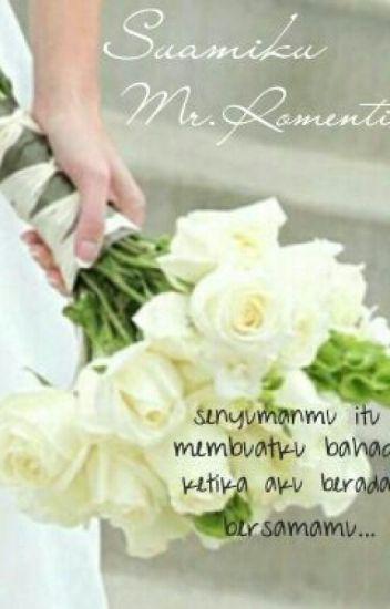 Suamiku Mr.Romentik