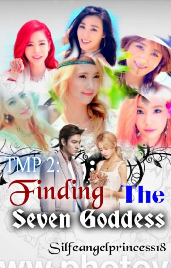 TMP 2: Finding The Seven Goddess ( SLOW UPDATE )