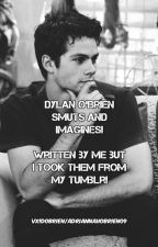 Dylan O'Brien Smuts & Imagines by vxidobrien