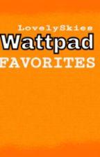 Wattpad Favorites by LovelySkies