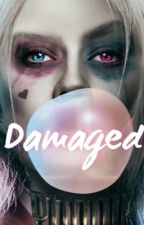Damaged  by AliceTrapp