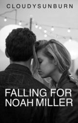 Falling For Noah Miller by cloudysunburn