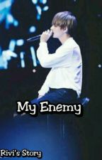 My Enemy || Kim Taehyung by RichelVictory