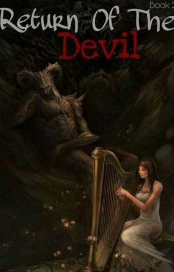 Return Of The Devil - BOOK 2 (WILL BE REMOVED FROM WATTPAD ON SEPTEMBER 1, 2017)