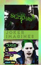 Joker Imagines  by Jokers-Puddin
