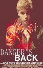 Danger's Back by ibieberbless