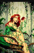 Poison Flower by DisneyLIVES