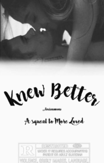 Knew Better [Squeal to More Loved]