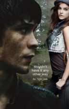 Wouldn't have it any other way (A Bellamy Blake Love Story) by Tyler_jade