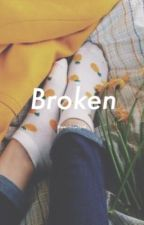 Broken;hbr [ O N  H O L D ] by weirdrowland