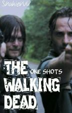● THE WALKING DEAD: ONE SHOTS ● by ShakieWV