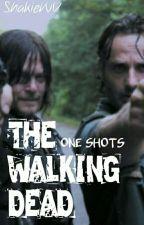 •The Walking Dead• ONE SHOTS by ShakieWV
