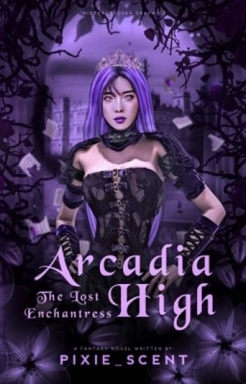 Arcadia High: The Lost Enchantress