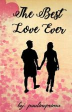 The Best Love Ever  by paulineprima