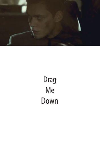 Drag Me Down ✔️