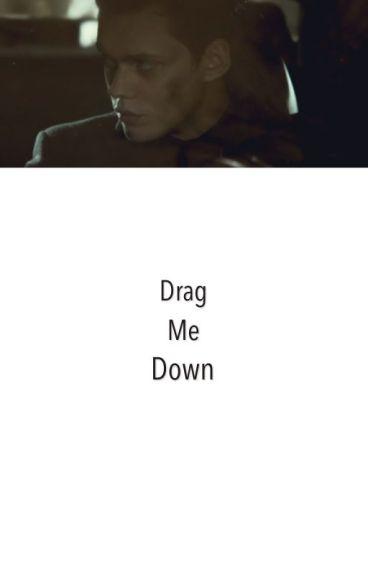 Drag Me Down |Ended|