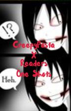 CreepyPasta X Reader One Shots by SilverPaint223