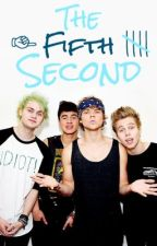 The Fifth Second // 5 Seconds of Summer by CluelessLover