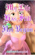 My Life Has Still Not Begun (#3) by CheshireKitty0918