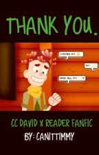 \\COMPLETE//  Camp camp: David x reader: Thank you. by CanItTimmy