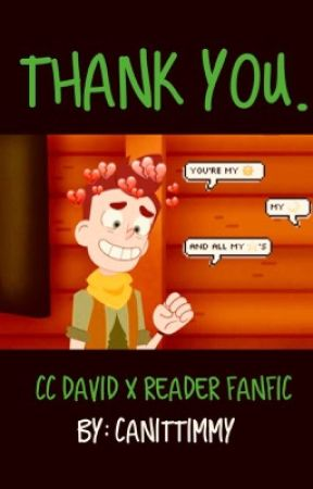 Thank you. David x reader  by CanItTimmy