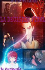 La Decisión Final by AuraDarckRC