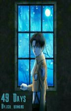 49 Days (Levi X Reader) One Shot by tch_humans
