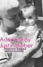 Adopted By Justin Bieber by drizzyxjessie