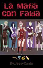 La Mafia Con Falda by JessyCanto