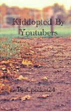 Adopted By Youtubers (Editing) by CoolKat24