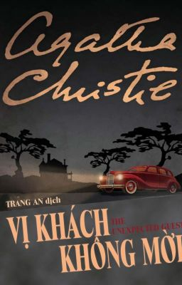Vị Khách Không Mời - Agatha Christie - Trang An dịch