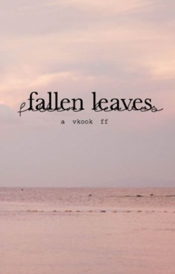 |dịch| fallen leaves - VKook