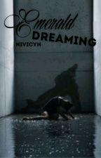 Book 1: Emerald Dreaming  by Nivicyn