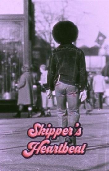 Skipper's Heartbeat