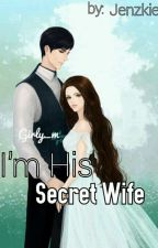 I'm His Secret Wife  by JennyCastro184