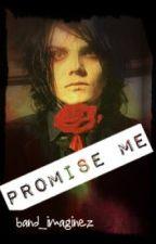 Gerard Way imagine (Promise Me) by band_imaginez