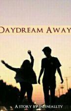 Daydream Away by infiniallty