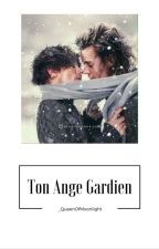 Ton Ange Gardien | Tome 2 [L.S] by _QueenOfMoonlight