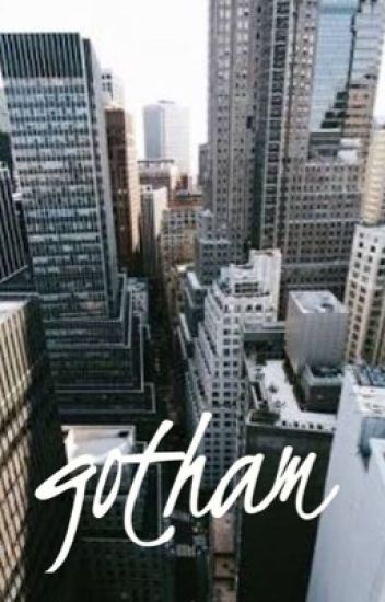 GOTHAM  ☞ IMAGINES AND PREFERENCES ☜