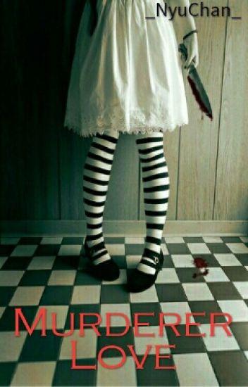 Murderer Love