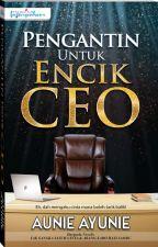 Pengantin Untuk Encik CEO by dearnovels