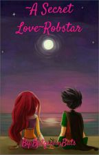 ~A Secret Love~Robstar by imBarbaraGordon