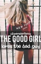 The Good Girl Loves The Bad Guy 1 by xAkwardBlondine