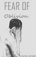 Fear of Oblivion by WhiskyInATeacup