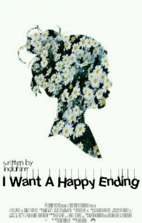 I Want A Happy Ending by indahinrr