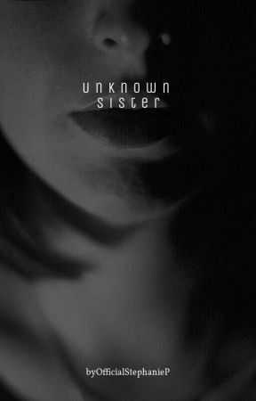 Unknown Sister  by OfficialStephanieP