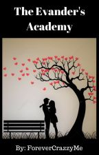 The Evanders Academy #Wattys2017 by ForeverCrazzyMe