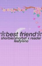 best friend//shorbie(ryan) x reader by clammys