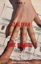 Azalîyah - Âme sombre  by FrenchWriter_